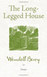 The Long-Legged House - Wendell Berry