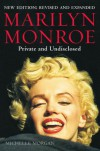 Marilyn Monroe: Private and Undisclosed: New edition: revised and expanded - Michelle Morgan