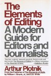 The Elements of Editing A Modern Guide for Editors and Journalists - Arthur Plotnik