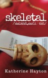 Skeletal - Katherine Hayton