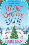 Lizzie's Christmas Escape - Christie Barlow