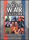 Cold War Culture: Media and the Arts, 1945-1990 - Richard Alan Schwartz