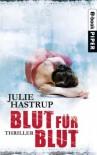 Blut für Blut: Thriller (Rebekka Holm-Reihe) - Julie Hastrup, Hanne Hammer