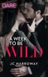 A Week to Be Wild - J.C. Harroway