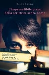 L'imprevedibile piano della scrittrice senza nome (Italian Edition) - Alice Basso