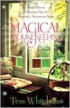 Magical Housekeeping: Simple Charms and Practical Tips for Creating a Harmonious Home - Tess Whitehurst