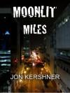 Moonlit Miles (The Kris Grant Series) - Jon Kershner, Charles Edling
