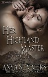Her Highland Master (Dungeon Fantasy Club) - Anya Summers