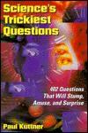 Sciences Trickiest Questions Questio - Paul Kuttner