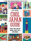 Cool Japan Guide: Fun in the Land of Manga, Lucky Cats and Ramen - Abby Denson