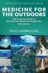 Medicine for the Outdoors: The Essential Guide to First Aid and Medical Emergency, 5th Edition - Paul Auerbach