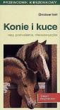 Konie i kuce. Rasy, pochodzenie, charakterystyka - Christiane Gohl