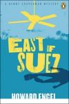 East of Suez - Howard Engel
