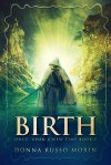 Birth (Once, Upon a New Time #1) - Donna Russo Morin
