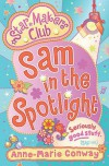 Star Makers: Sam in the Spotlight (Star Makers Club) - Anne-Marie Conway