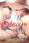 Full Steam Ahead - Valerie Chase