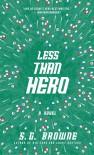 Less Than Hero - S.G. Browne