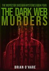The Dark Web Murders (The Inspector Sheehan Mysteries #4) - Brian O'Hare