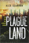 Plague Land - Alex Scarrow