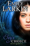 Ivy's Choice (The Fey Quartet Book 3) - Emily Larkin