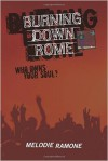 Burning Down Rome - Melodie Ramone