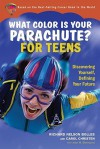 What Color Is Your Parachute? for Teens: Discovering Yourself, Defining Your Future - Richard Nelson Bolles, Carol Christen