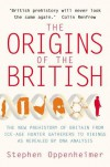 The Origins of the British: The New Prehistory of Britain: A Genetic Detective Story - Oppenheimer