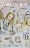 Watersmeet (Twelve Baronies #1) - Rachel Cotterill