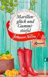Marillenglück und Gummistiefel: Roman - Johanna Nellon