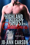 A Highland Ghost for Christmas (Gambling Ghosts Series Book 1) - Jo-Ann Carson