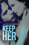 Keep Her - Faith  Andrews