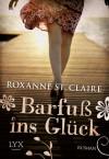Barfuß ins Glück  - Roxanne St. Claire