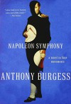 Napoleon Symphony: A Novel in Four Movements - Anthony Burgess