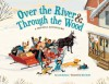 Over the River & Through the Wood: A Holiday Adventure - Linda Ashman