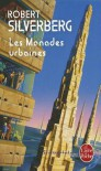 Les Monades Urbaines - Robert Silverberg