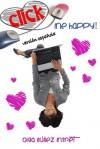 Click Me Happy! (Feliz al primer click!) Una novela corta romántica con tres finales. - Olga  Núñez Miret