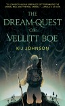 The Dream-Quest of Vellitt Boe - Kij Johnson
