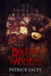 Dream Woods - Patrick Lacey