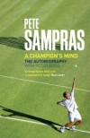 Pete Sampras: A Champion's Mind - Pete Sampras, Peter Bodo