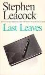 Last Leaves - Stephen Leacock