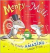 Monty and MILLI: The Totally Amazing Magic Trick. by Tracey Corderoy & Tim Warnes - Tracey Corderoy