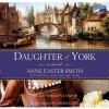 Daughter of York - Anne Easter Smith, Rosalyn Landor