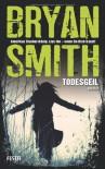 Todesgeil - Bryan Smith