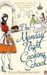 The Monday Night Cooking School - Erica Bauermeister