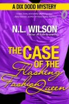 The Case of the Flashing Fashion Queen  - N.L. Wilson