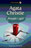 Przyjdź i zgiń - Agata Christie
