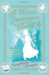 A Most Improper Magick - Stephanie Burgis