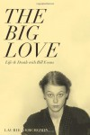 The Big Love: Life & Death with Bill Evans: 1 - Laurie Verchomin, John McLaughlin