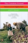 This Common Ground: Seasons on an Organic Farm - Scott Chaskey