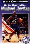 Michael Jordan: On the Court with (Matt Christopher Sports Bio Bookshelf) - Matt Christopher